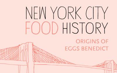 Food History: Eggs Benedict